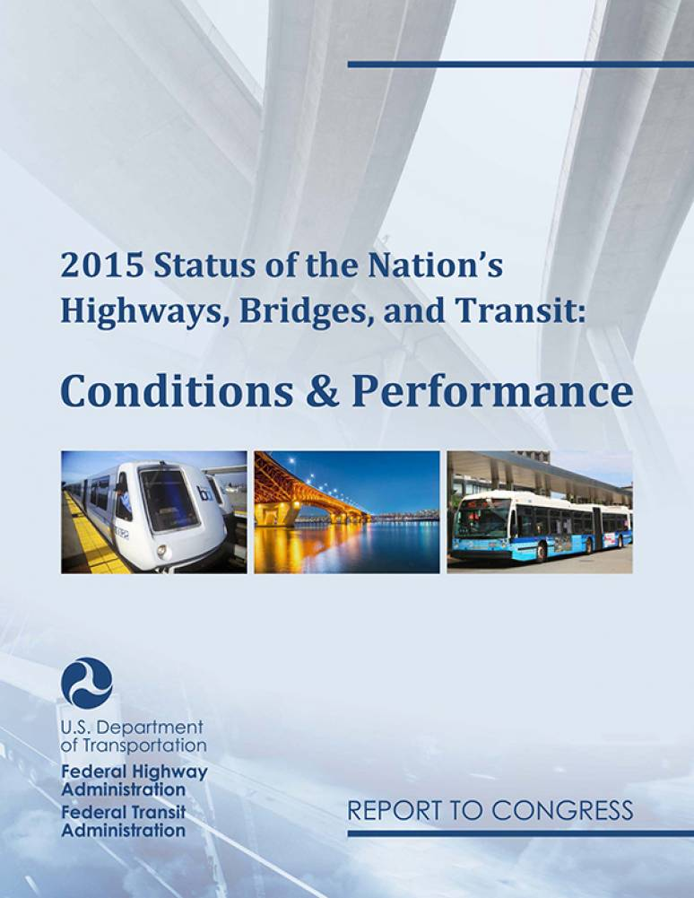 Status of the Nation's Highways, Bridges, and Transit Conditions & Performance Report To Congress (Full Report, 2015)