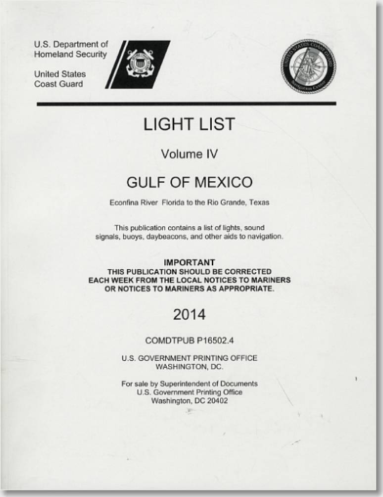 Light List, 2014, V. 4, Gulf of Mexico, Econfina River, Florida, to the Rio Grande, Texas