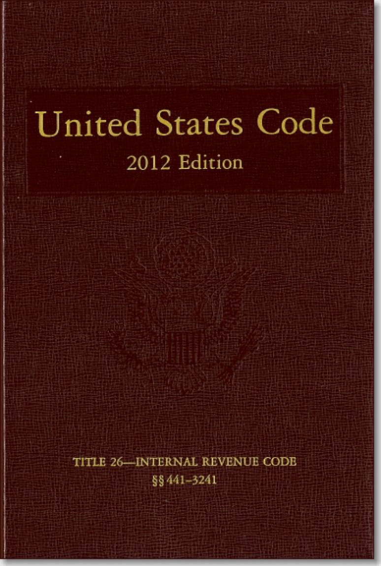 Internal Revenue Code; US Tax, IRS, and Related Law, Title 26 USC, 2013 edition