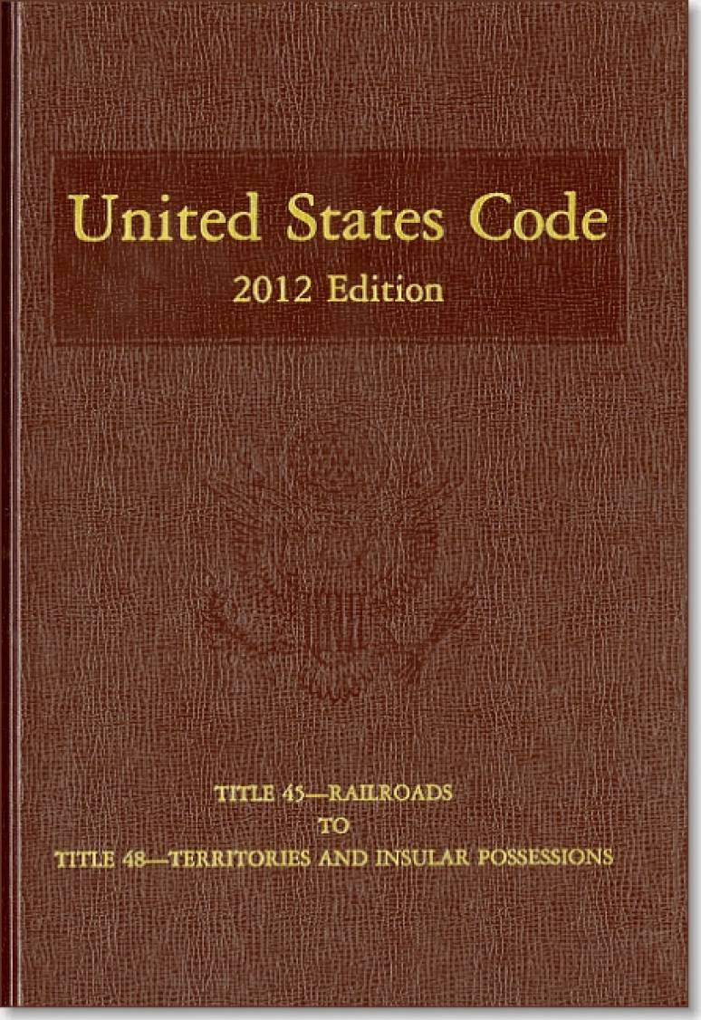 United States Code, 2012 Edition, V. 32, Title 45, Railroads to Title 48, Territories and Insular Possessions