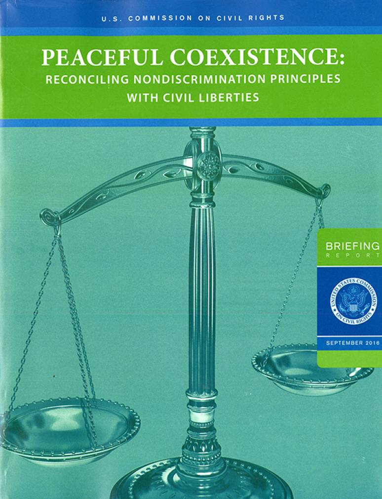 Peaceful Coexistence: Reconciling Nondiscrimination Principles With Civil Liberties: A Briefing Before the United States Commission on Civil Rights Held in Washington, DC
