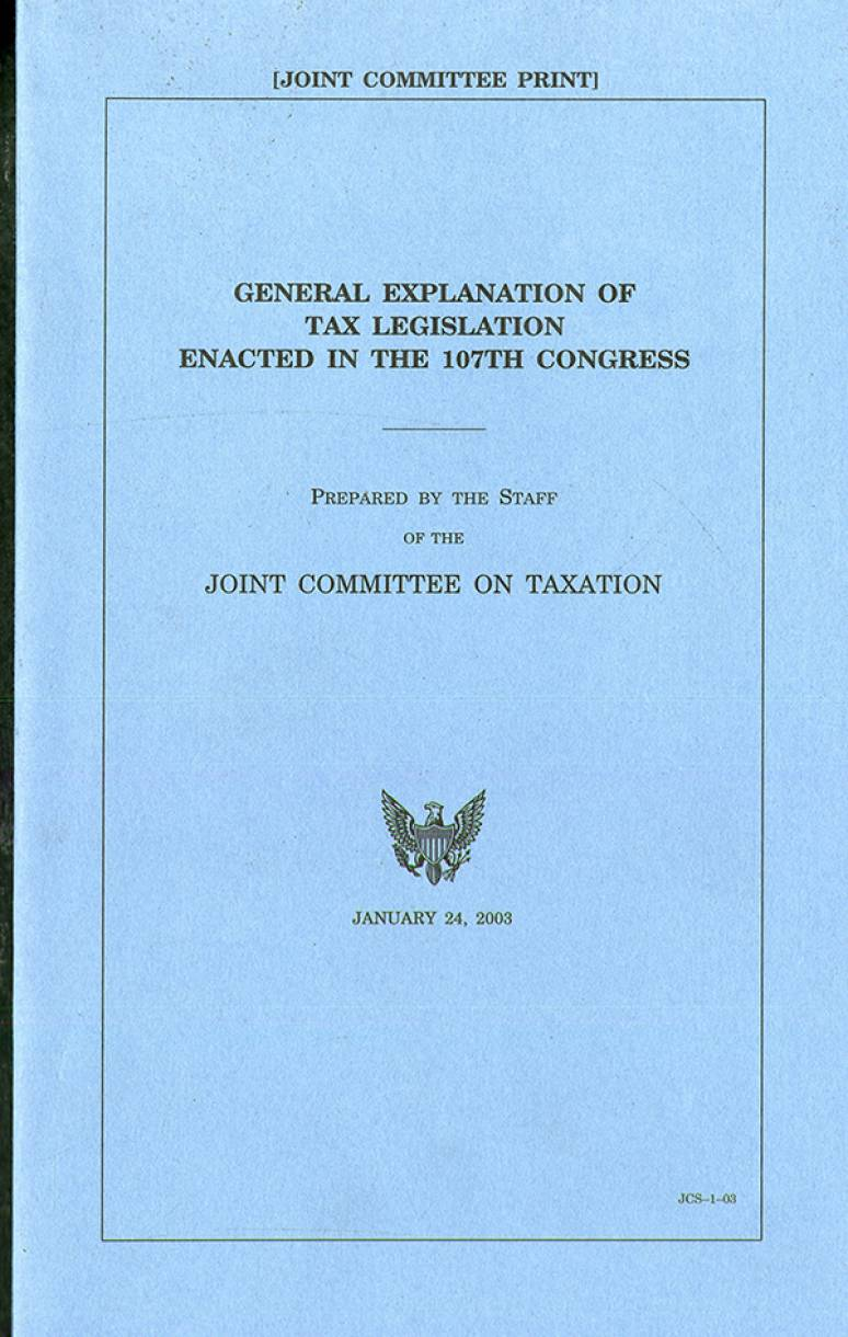 General Explanation of Tax Legislation Enacted in the 107th Congress, January 24, 2003