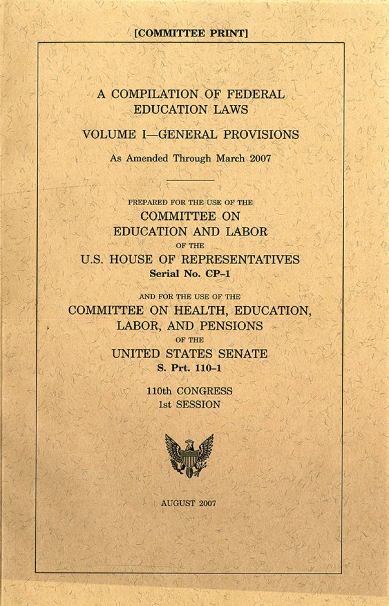 Compilation of Federal Education Laws as Amended Through March 2007: V. 1, General Provisions