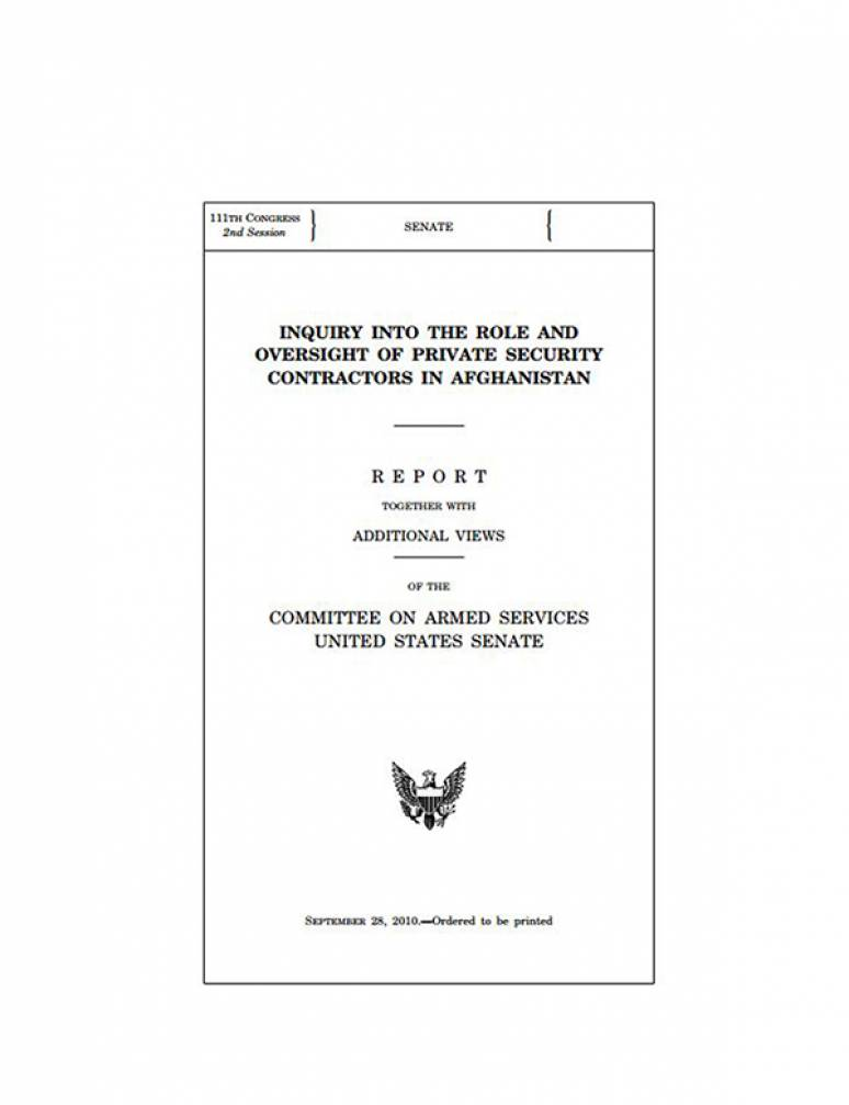 Inquiry Into the Role and Oversight of Private Security Contractors in Afghanistan: Report, Together with Additional Views