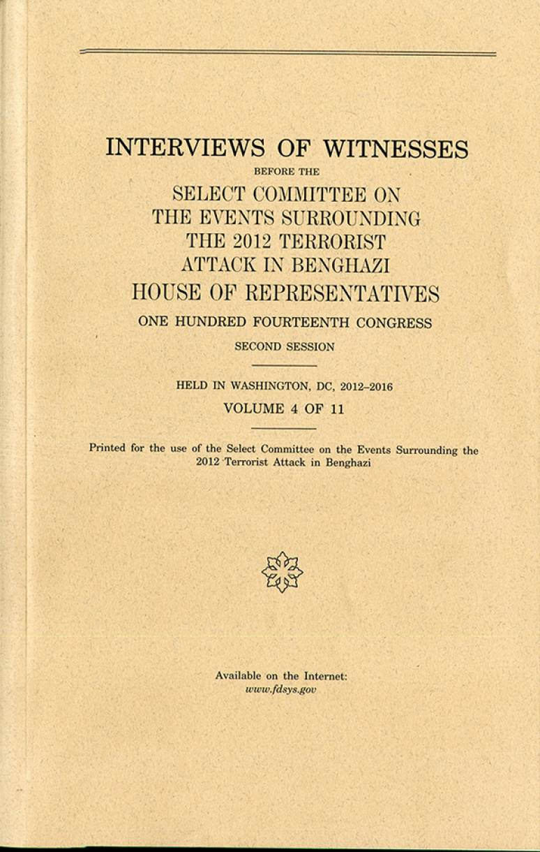 House Select Committee on the Events Surrounding the 2012 Terrorist Attacks in Benghazi Interviews Volume 4