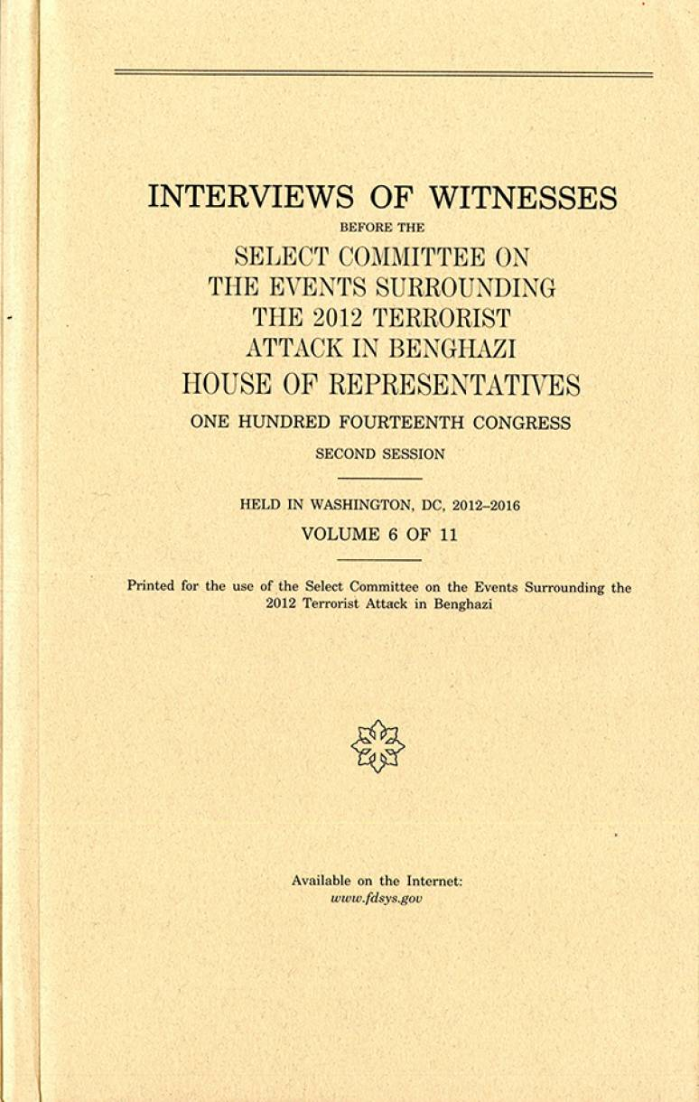 House Select Committee On Benghazi Interviews Volume 6