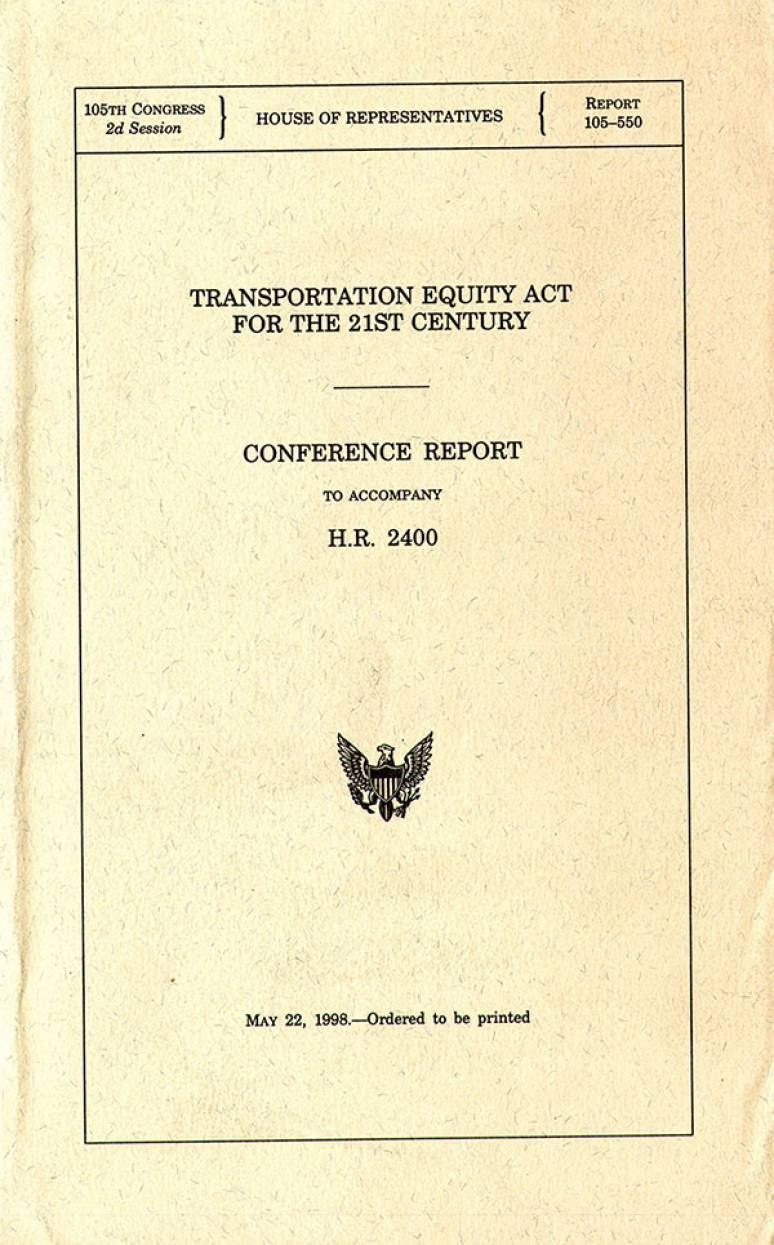 Transportation Equity Act for the 21st Century: Conference Report to Accompany H.R. 2400, May 22, 1998