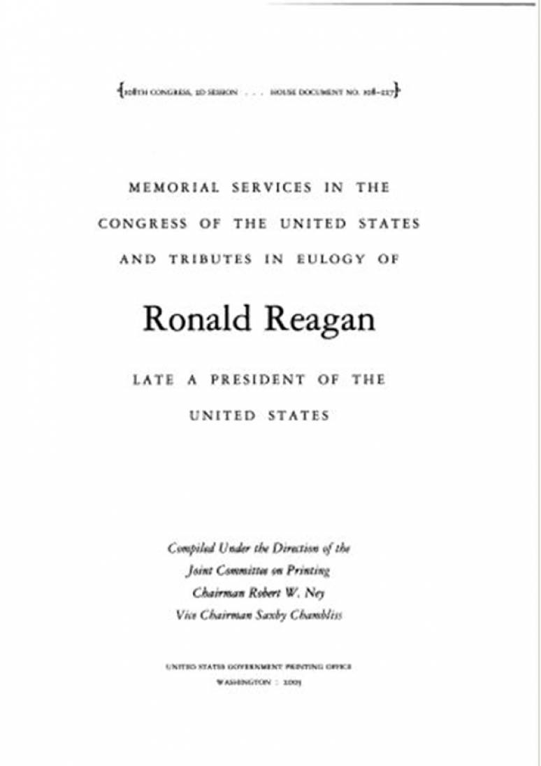 Memorial Services in the Congress of the United States and Tributes in Eulogy of Ronald Reagan, Late a President of the United States