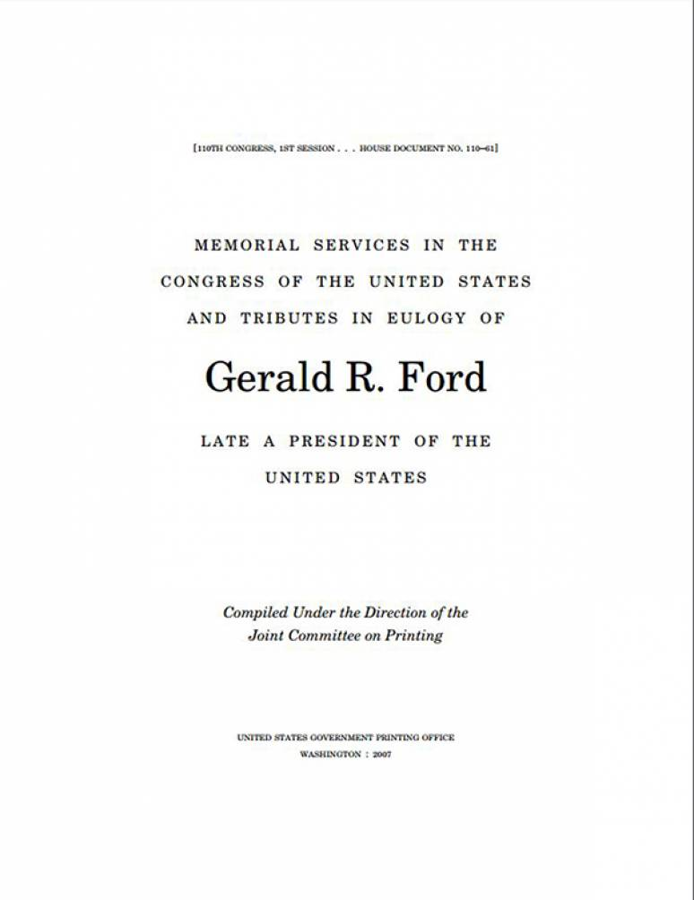Memorial Services in the Congress of the United States and Tributes in Eulogy of Gerald R. Ford, Late a President of the United States