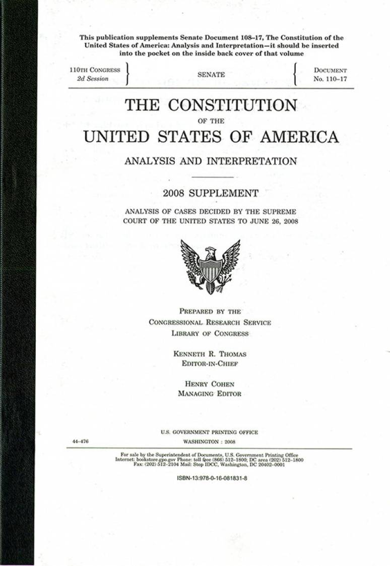 The Constitution of the United States of America: Analysis and Interpretation, 2008 Supplement, Analysis of Cases Decided by the Supreme Court of the United States to June 26, 2008