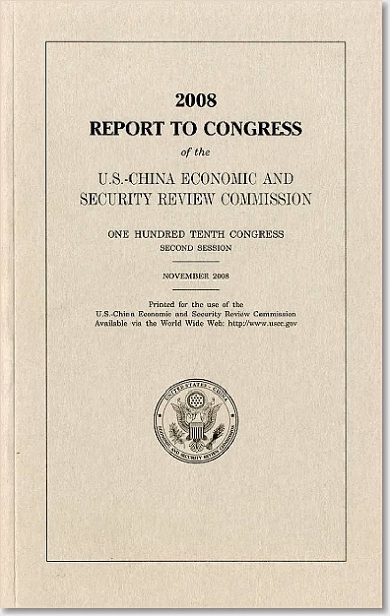 U.S.-China Economic and Security Review Commission Annual Report, 2008