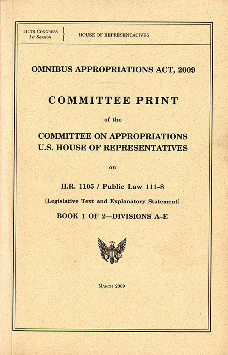 Omnibus Appropriations Act, 2009, Committee Print on H.R. 1105, Public Law 111-8 (Legislative Text and Explanatory Statement), Book 1 and 2