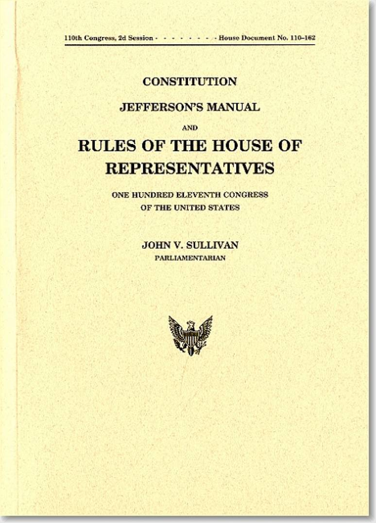 Constitution, Jefferson's Manual, and Rules of the House of Representatives of the United States, One Hundred Eleventh Congress