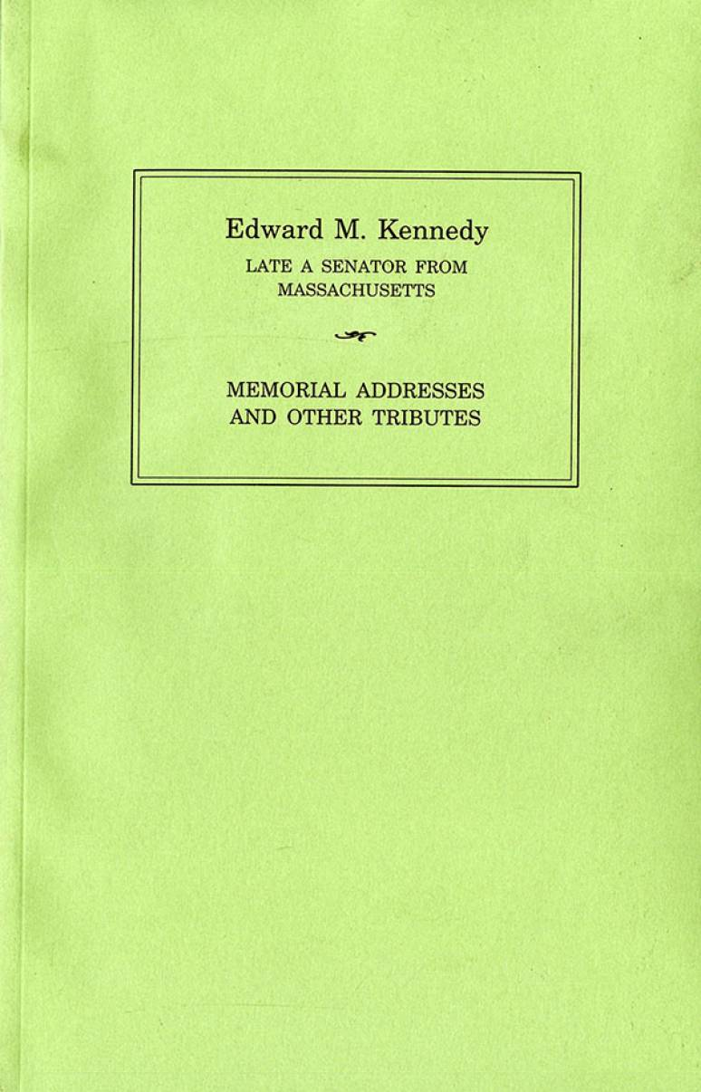 Edward M. Kennedy: Memorial Addresses and Other Tributes, 1932-2009 (Paperback)