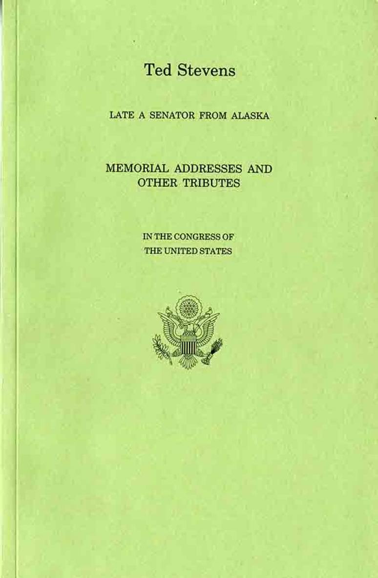 Tributes to Ted Stevens, Late a Senator From Alaska