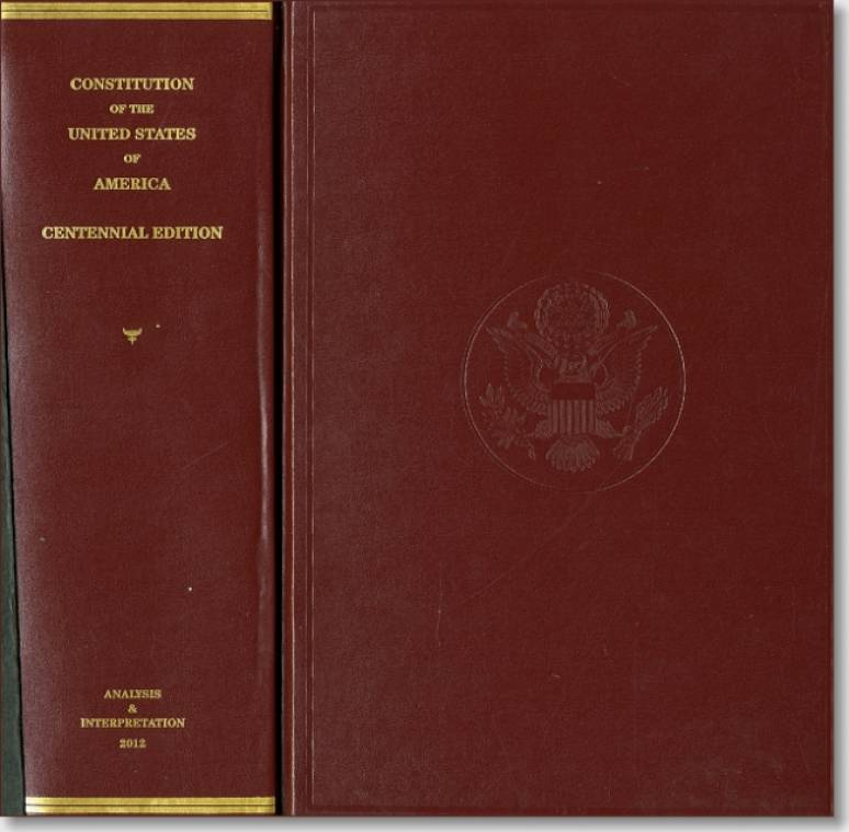 The Constitution of the United States of America, Analysis and Interpretation, Centennial Edition, Analysis of Cases Decided by the Supreme Court of the United States to June 28, 2012