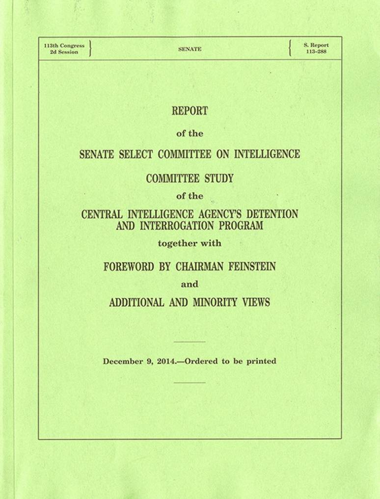 Report of the Senate Select Committee on Intelligence Committee Study of the Central Intelligence Agency's Detention and Interrogation Program