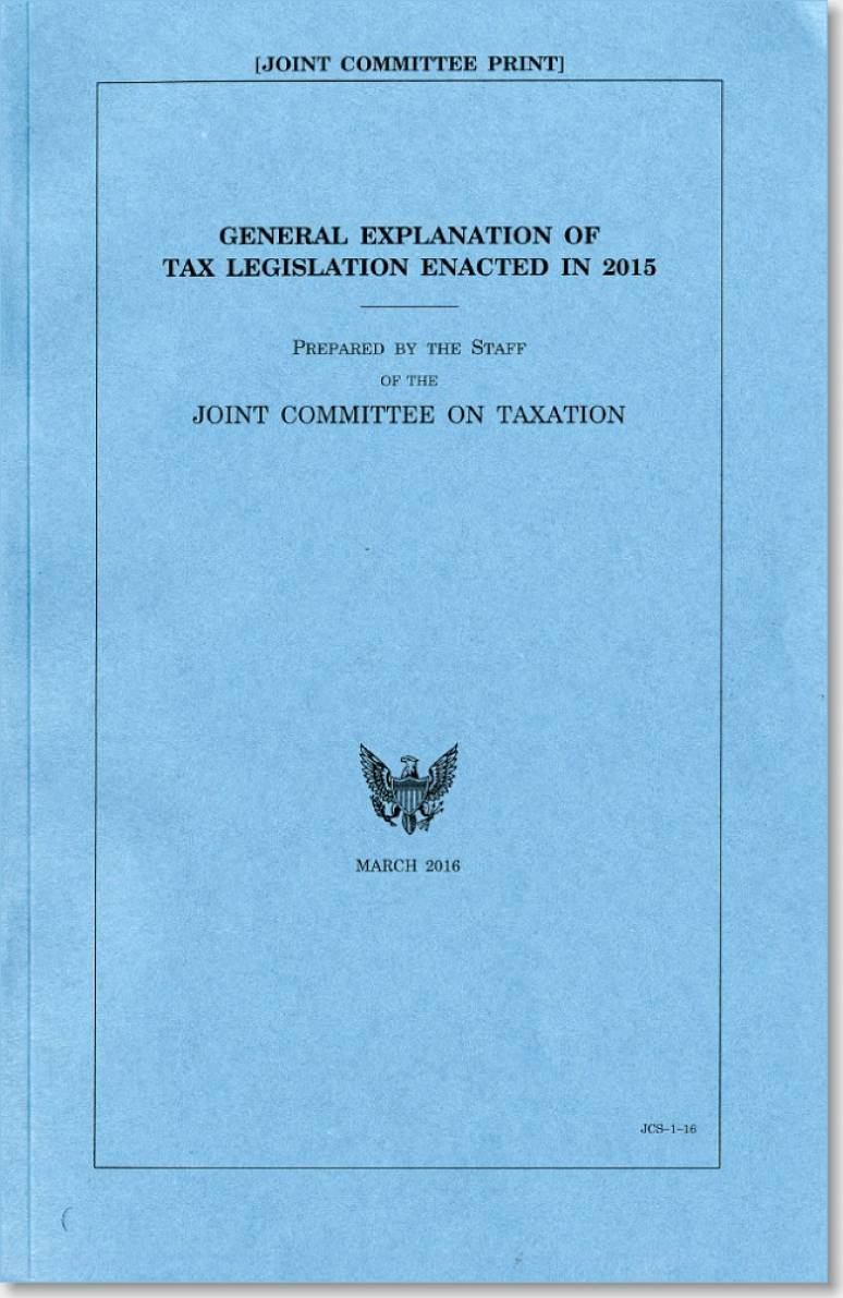 General Explanation of Tax Legislation Enacted in 2015, March 2016
