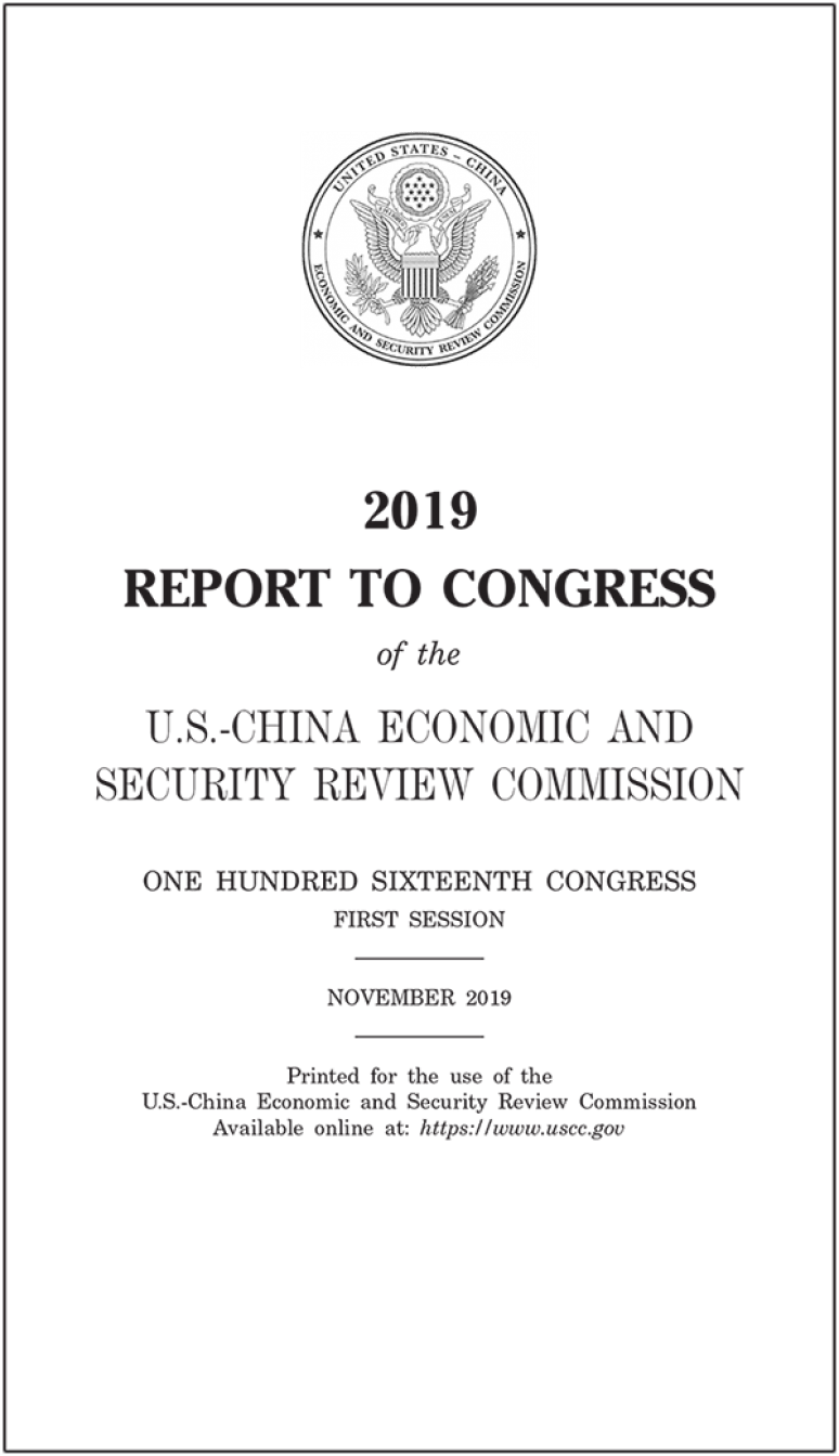 2019 Report to Congress of the U.S.-China Economic and Security Review Commission Executive Summary and Recommendations, 116th Congress First Session
