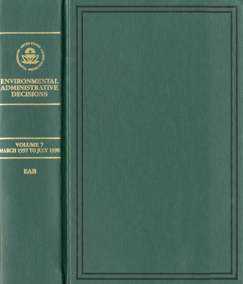 Environmental Administrative Decisions: Decisions of the United States Environmental Protection Agency, V. 7, March 1997 to July 1998