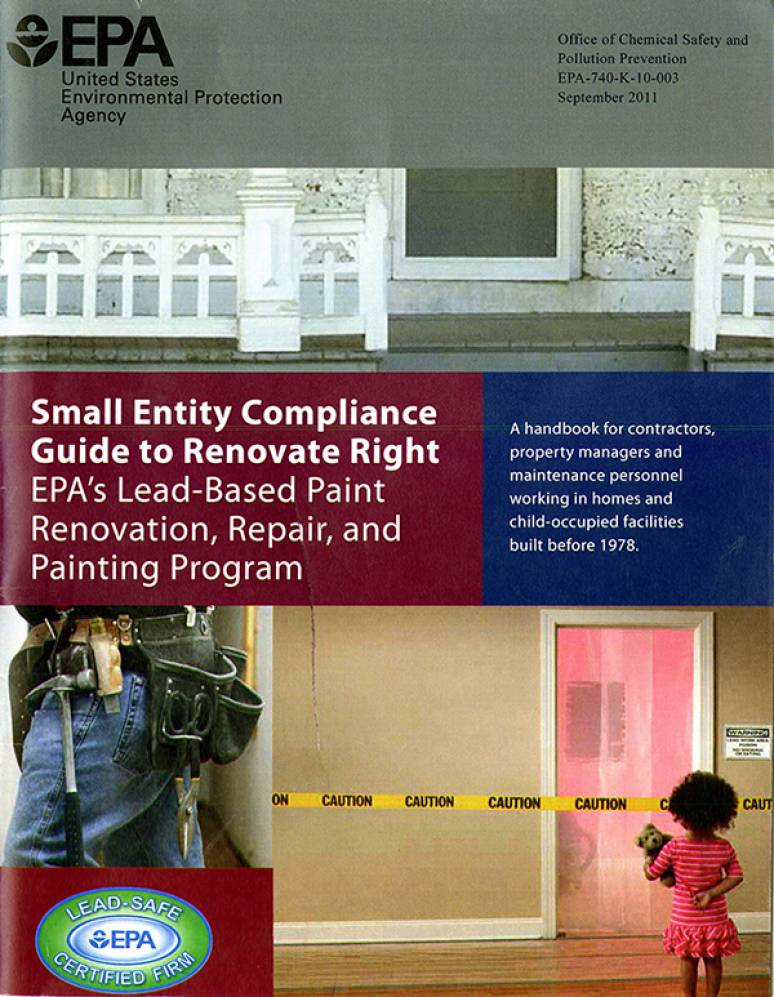 Small Entity Compliance Guide to Renovate Right, EPA's Lead-Based Paint Renovation, Repair, and Painting Program