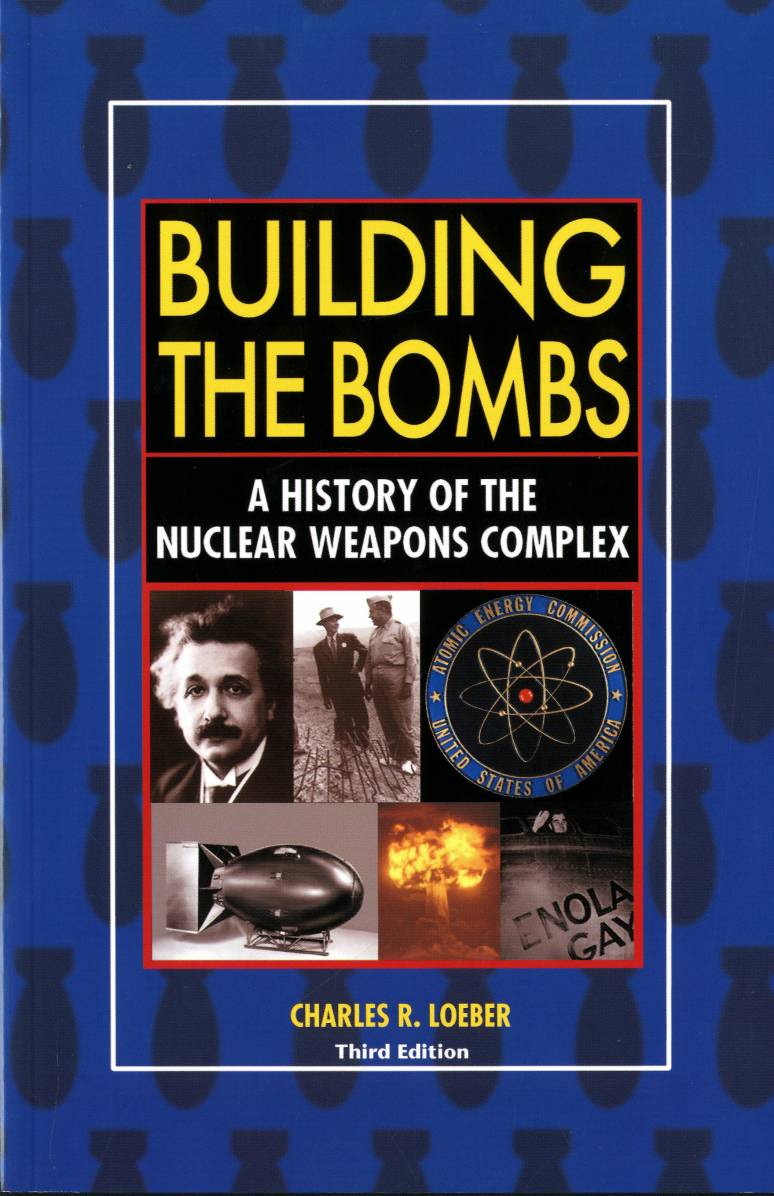 Building the Bombs: A History of the Nuclear Weapons Complex