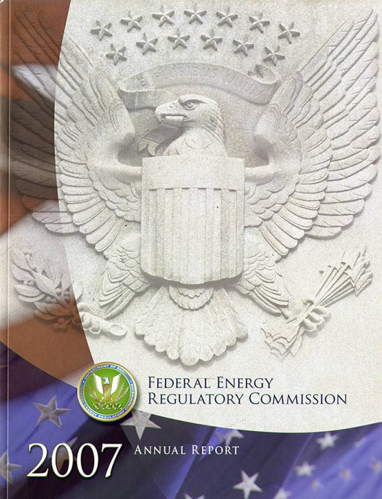Federal Energy Regulatory Commission 2007 Annual Report