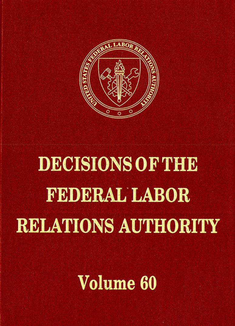 Decisions of the Federal Labor Relations Authority, V. 60, June 1, 2004 Through May 31, 2005