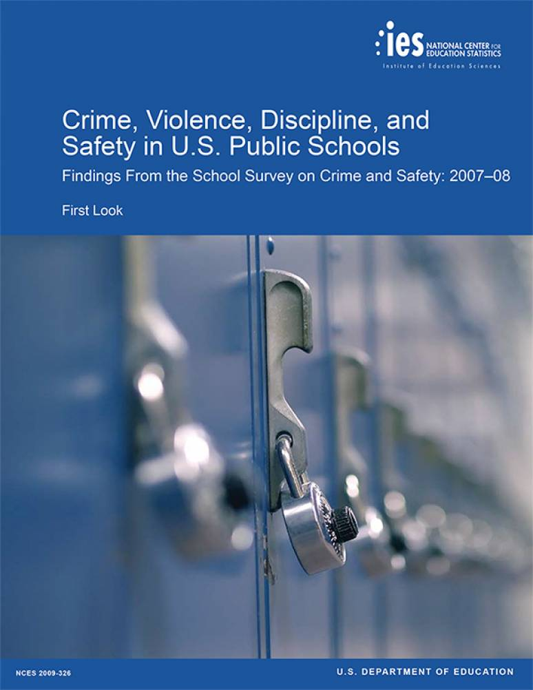 Crime, Violence, Discipline and Safety in U.S. Public Schools: Findings From The School Survey on Crime and Safety, 2007-08: First Look