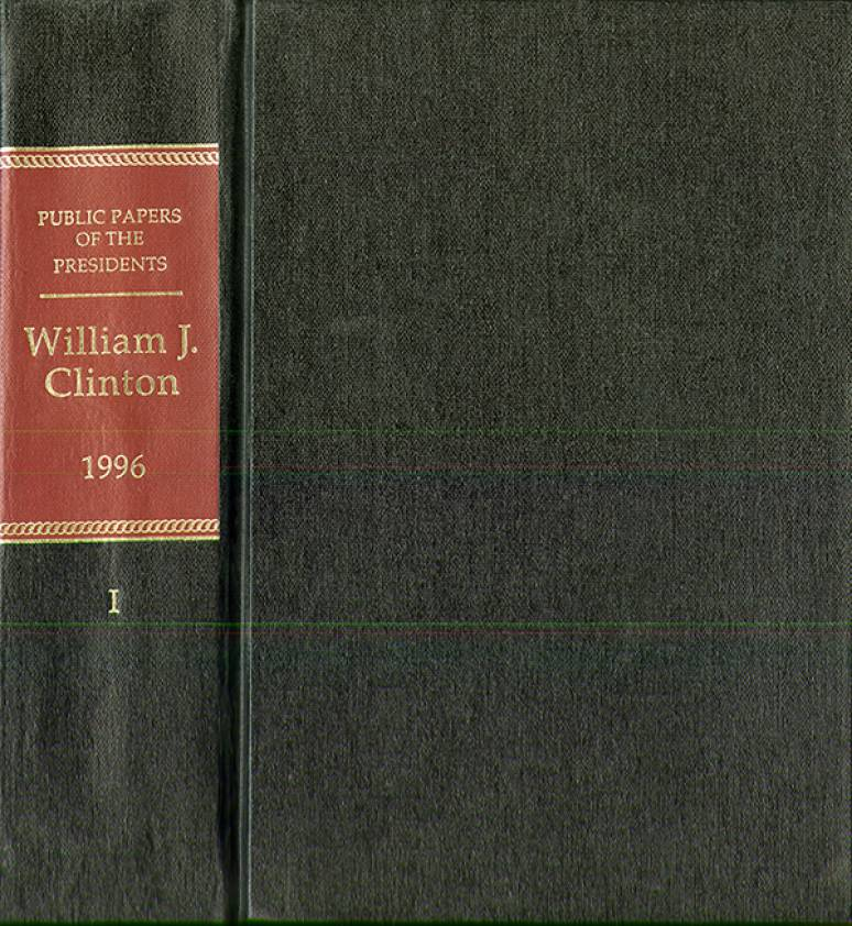 Public Papers of the Presidents of the United States, William J. Clinton, 1996, Book 2, July 1 to December 31, 1996