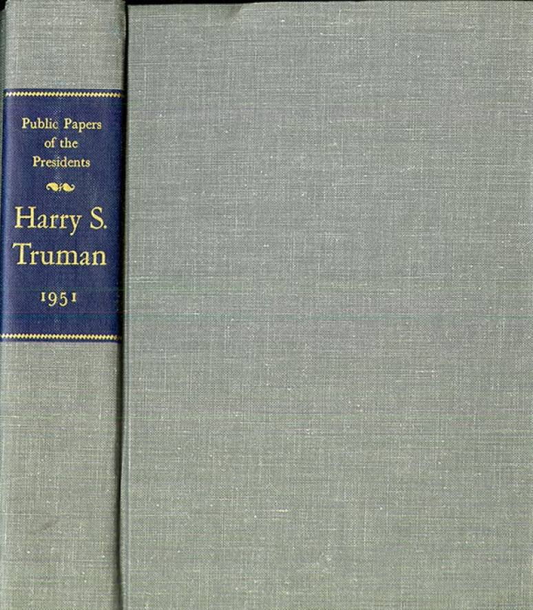 Public Papers of the Presidents of the United States, Harry S. Truman, 1951: Containing the Public Messages, Speeches, and Statements of the President, January 1 to December 31, 1951