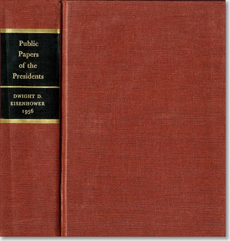 Public Papers of the Presidents of the United States, Dwight D. Eisenhower, 1956: Containing the Public Messages, Speeches, and Statements of the Presidents, January 1 to December 31, 1956