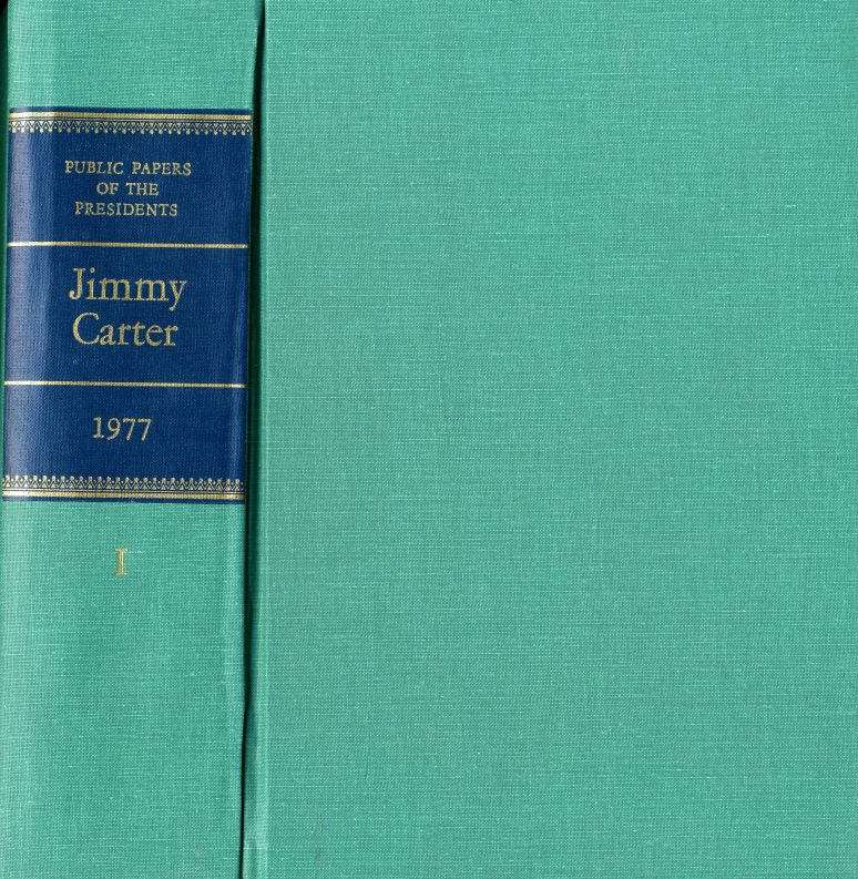Public Papers of the Presidents of the United States, Jimmy Carter, 1977, Book 1: January 20 to June 24, 1977