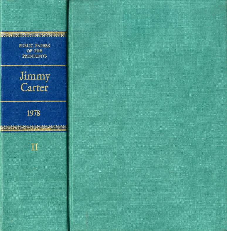 Public Papers of the Presidents of the United States, Jimmy Carter, 1978, Book 2: June 30 to December 31, 1978