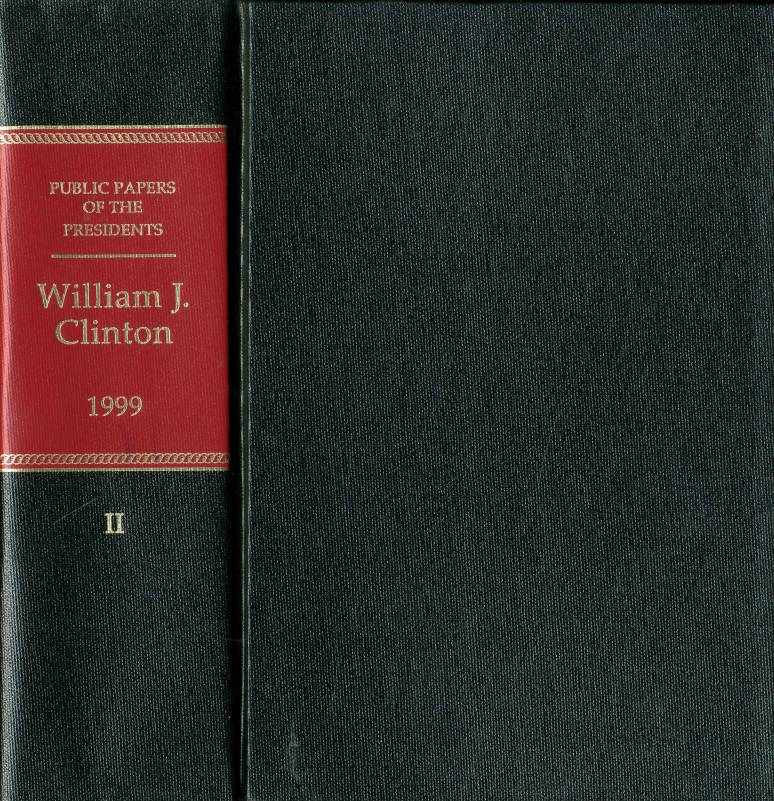 Public Papers of the Presidents of the United States, William J. Clinton, 1999, Book 2, July 1 to December 31, 1999