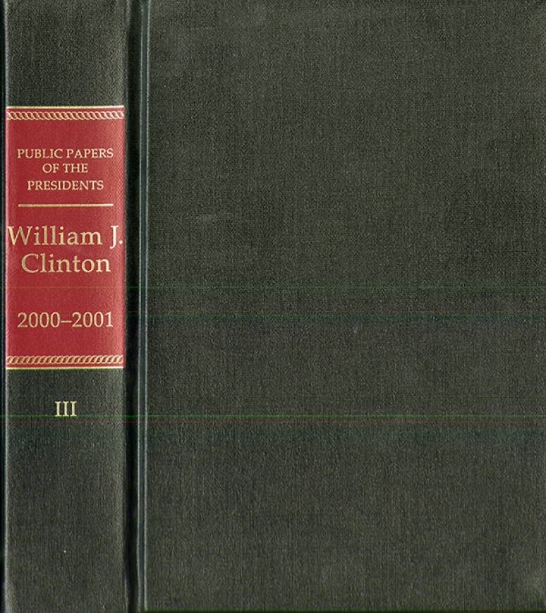 Public Papers of the Presidents of the United States, William J. Clinton, 2000-2001, Book 3, October 12, 2000 to January 20, 2001