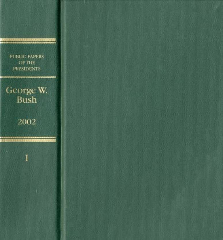 Public Papers of the Presidents of the United States: George W. Bush, 2001, Book 2, July 1 to December 31, 2001