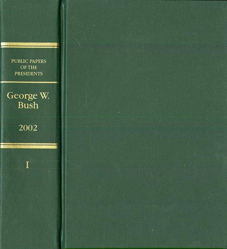 Public Papers of the Presidents of the United States: George W. Bush, 2002, Book 1, January 1 to June 30, 2002