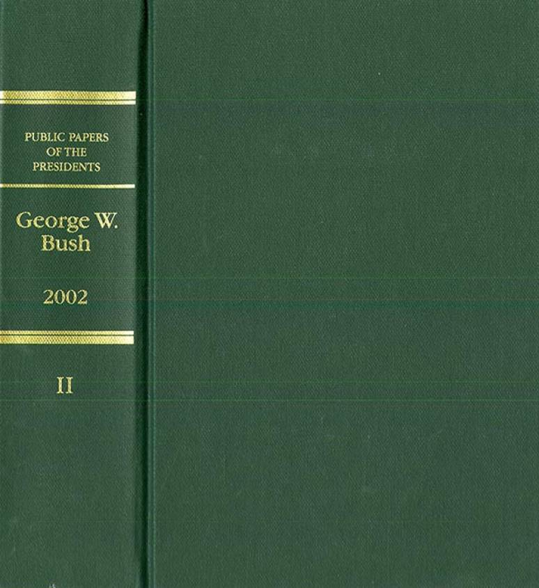 Public Papers of the Presidents of the United States, George W. Bush, 2002, Bk. 2, July 1 to December 31, 2002