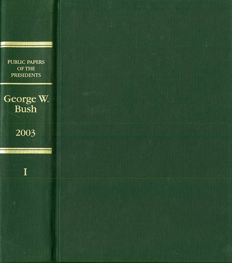 Public Papers of the Presidents of the United States, George W. Bush, 2003, Book 1, January 20 to July 31, 2003