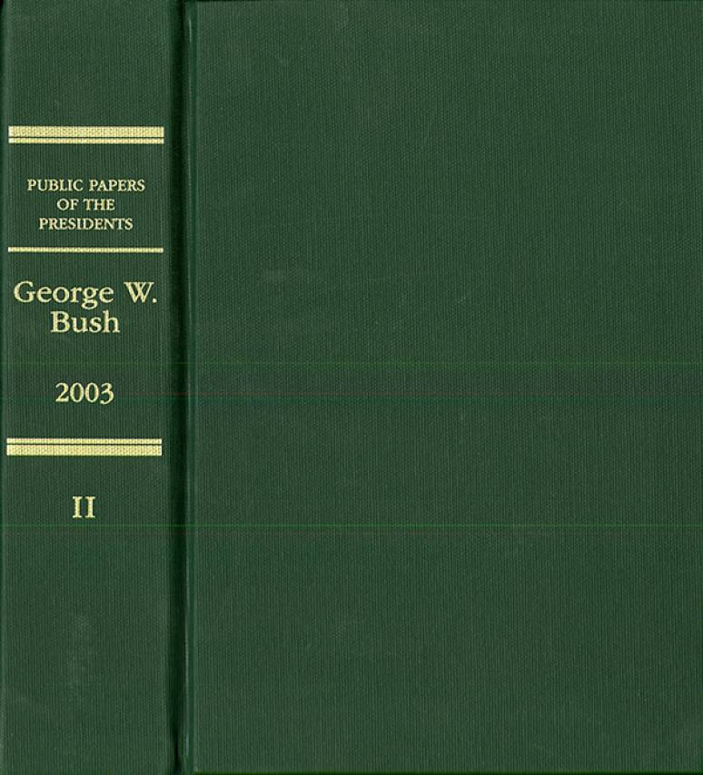 Public Papers of the Presidents of the United States, George W. Bush, 2003, Book 2, July 1 to December 31, 2003