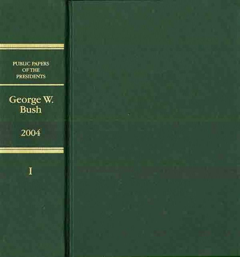 Public Papers of the Presidents of the United States, George W. Bush, 2004, Book 1, January 1 to June 30, 2004