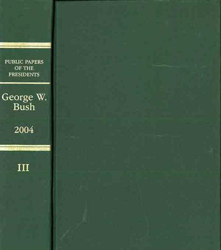 Public Papers of the Presidents of the United States, George W. Bush, 2004, Book 3, October 1 to December 31, 2004