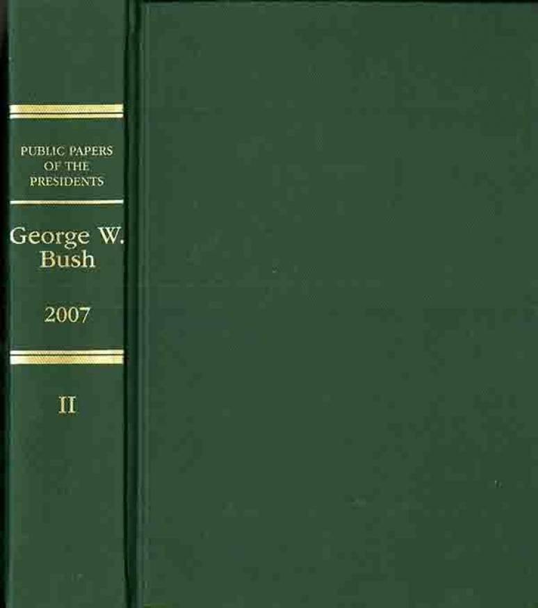 Public Papers of the Presidents of the United States, George W. Bush, 2007, Bk. 2
