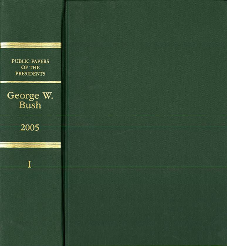 Public Papers of the Presidents of the United States, George W. Bush, 2005, Bk. 1, January-June 2005