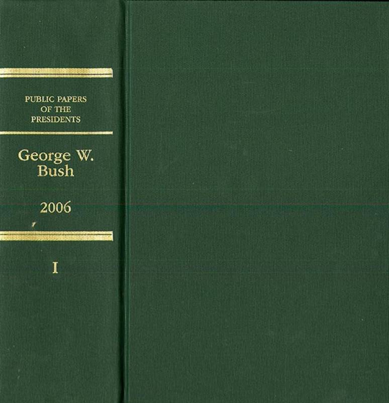 Public Papers of the Presidents of the United States, George W. Bush, 2006, Bk. 1, January 1 to June 30, 2006