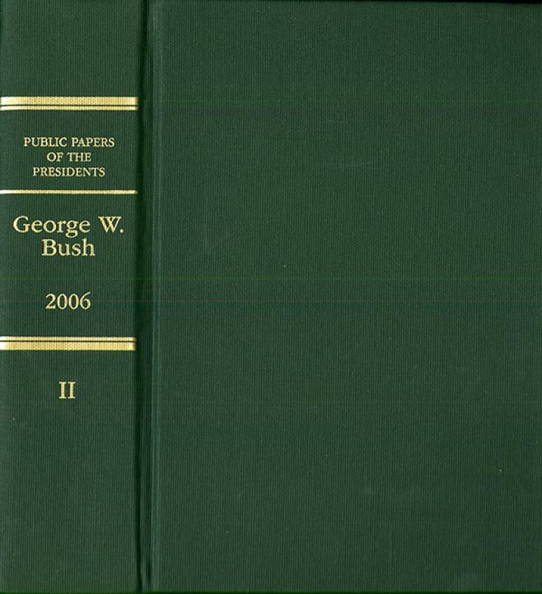 Public Papers of the Presidents of the United States, George W. Bush, 2006, Bk. 2