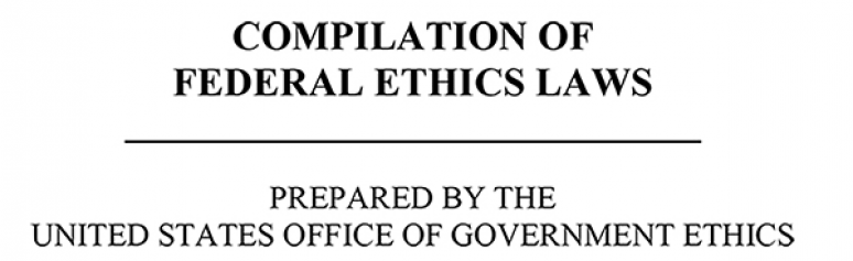 Compilation of Federal Ethics Laws Revised as of January 1, 2019