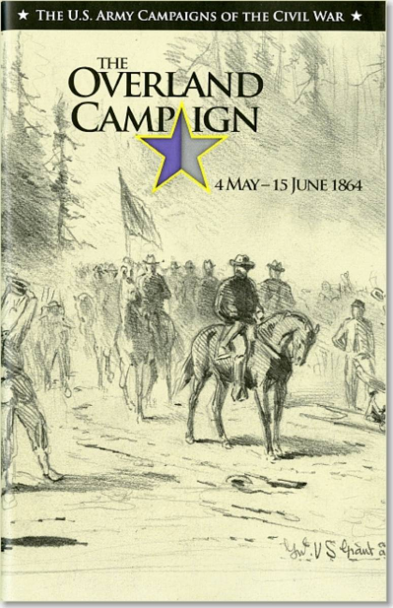 U.S. Army Campaigns of the Civil War: The Overland Campaign, May 4-June 15 1864