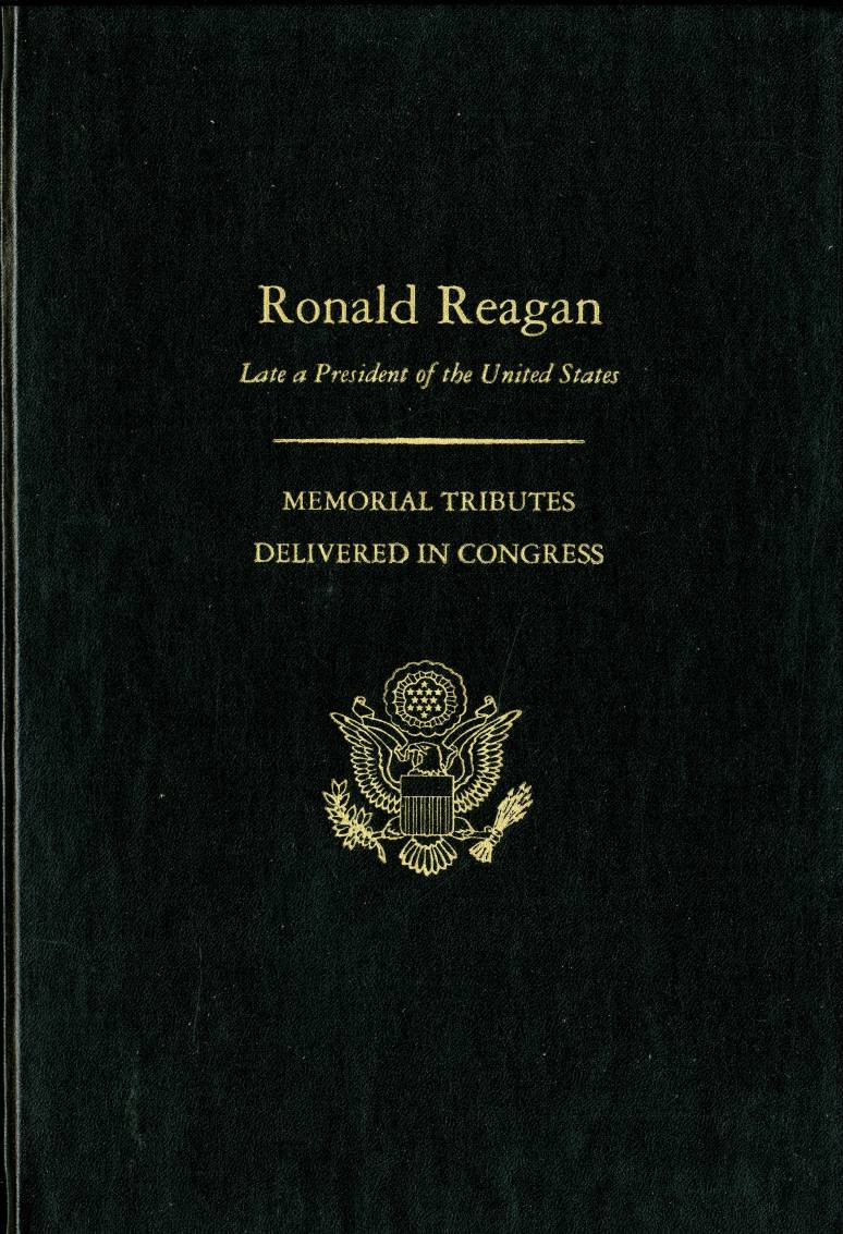 United States Congressional Serial Set, Serial No. 14907, House Document No. 108-227, Ronald Reagan Memorial, Tribute Delivered in Congress